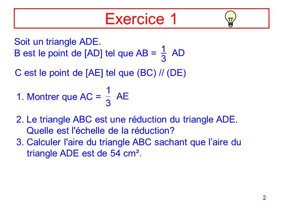 Exercice 1 Soit un triangle ADE. B est le point de [AD] tel que AB = 1